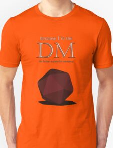 Because I'm the DM Unisex T-Shirt