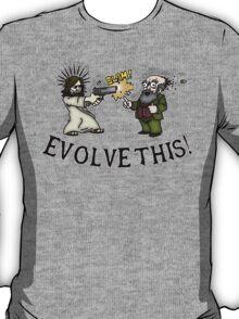 Evolve this!! T-Shirt