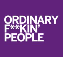 Ordinary F**kin' People (On Dark) by wellastebu