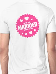 getting married Unisex T-Shirt