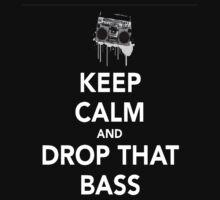 Keep Calm Drop the Bass by STricker