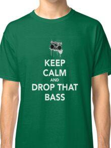 Keep Calm Drop the Bass Classic T-Shirt