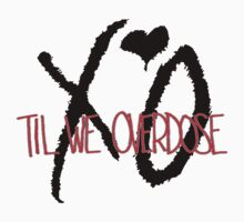 XO Til We Overdose by RMMU118