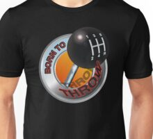Born To Throw - Gear Shift Unisex T-Shirt