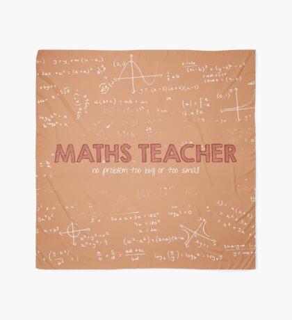 Maths Teacher (no problem too big or too small) Scarf