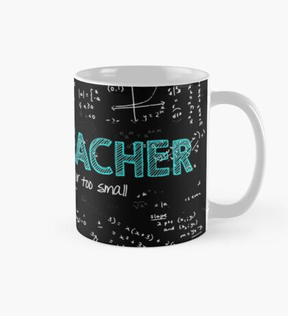 Math Teacher (no problem too big or too small) Mug
