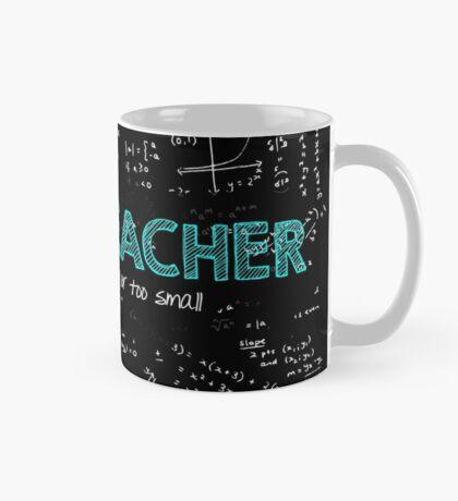Math Teacher (no problem too big or too small) Mug