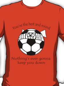 You're the best and round T-Shirt