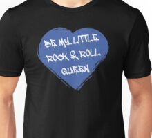 Be My Little Rock & Roll Queen Unisex T-Shirt