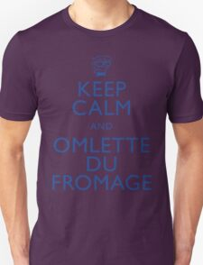 """""""KEEP CALM AND OMLETTE DU FROMAGE"""" Unisex T-Shirt"""