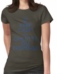 """KEEP CALM AND OMLETTE DU FROMAGE"" Womens Fitted T-Shirt"
