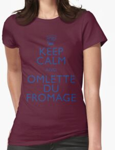 """""""KEEP CALM AND OMLETTE DU FROMAGE"""" Womens Fitted T-Shirt"""