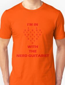 I'm In Love With The Nerd Guitarist Unisex T-Shirt