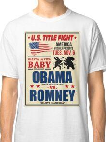 President Election 2012 Poster Obama vs. Romney Classic T-Shirt