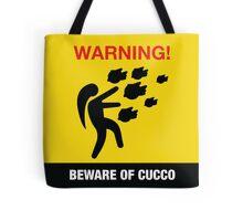 Beware of Cucco Tote Bag