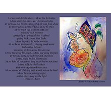 Poetry in Art - Let me Be... Photographic Print