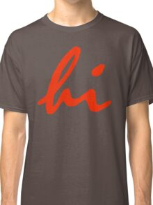 hi Classic T-Shirt