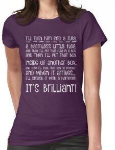 I'll turn him into a flea... in white Womens Fitted T-Shirt