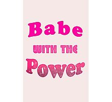 Babe With The Power Photographic Print