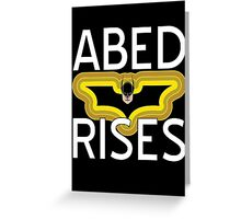 Abed Rises Greeting Card