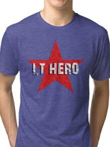 I.T HERO Tri-blend T-Shirt