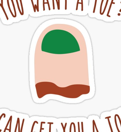 You want a toe? Sticker