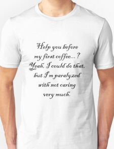 paralyzed with not caring Unisex T-Shirt