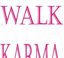 I WALK WITH KARMA by Karma Arts UK Ltd