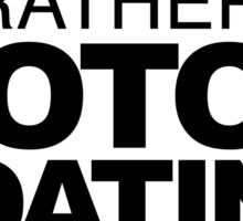 I'd rather be Motor Boating Sticker