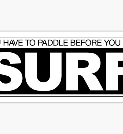Paddle before Surf Sticker