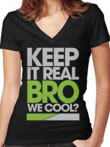 Keep It Real Bro, We Cool? (green) Women's Fitted V-Neck T-Shirt