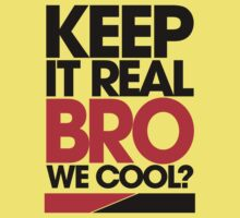 Keep It Real Bro, We Cool? (red) by DropBass