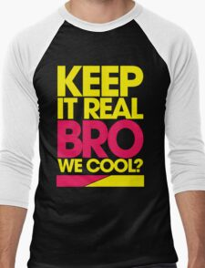 Keep It Real Bro, We Cool? (yellow) Men's Baseball ¾ T-Shirt