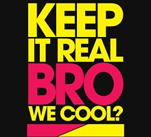 Keep It Real Bro, We Cool? (yellow) Womens Fitted T-Shirt