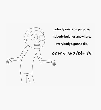 Morty from Rick and Morty explains life Photographic Print