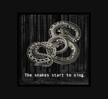 The snakes start to sing T-Shirt