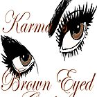 KARMAS BROWN EYED GIRL by Karma Arts UK Ltd