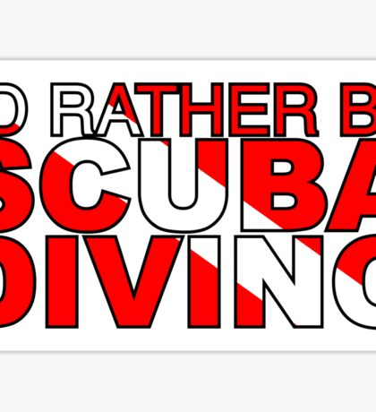 I'd rather be Scuba Diving Flag Sticker