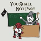 you shall not pass! by koalaknight