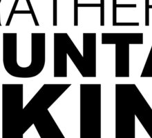 I'd rather be MOUNTAIN BIKING Sticker