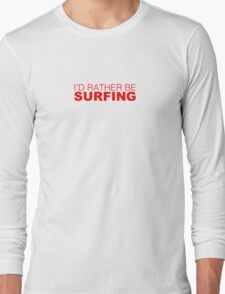 I'd rather be SURFING red T-Shirt