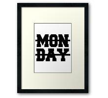mon day Framed Print