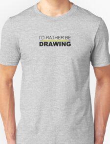 I'd rather be DRAWING pencil T-Shirt