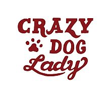 Crazy Dog Lady (Red) Photographic Print