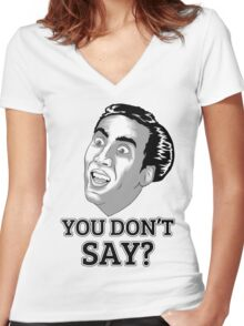 You Dont Say? Women's Fitted V-Neck T-Shirt