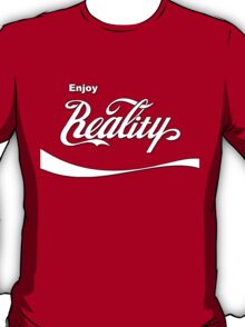 Enjoy Reality T-Shirt