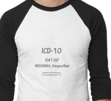 ICD-10:  G47.00 -- Insomnia, Unspecified Men's Baseball ¾ T-Shirt