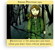 Ranger Hrothgar Says - Patriotism  Canvas Print