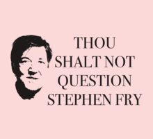 THOU SHALT NOT QUESTION STEPHEN FRY black Kids Clothes