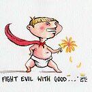 Fight Evil... by urbanmonk